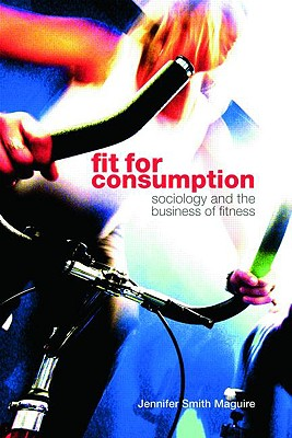 Fit for Consumption By Maguire, Jennifer Smith