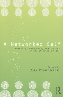A Networked Self By Papacharissi, Zizi (EDT)/ Barabasi, Albert-Laszlo (INT)