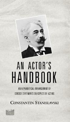 An Actor's Handbook By Stanislavsky, Konstantin/ Hapgood, Elizabeth Reynolds