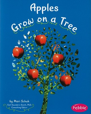 Apples Grow on a Tree By Schuh, Mari