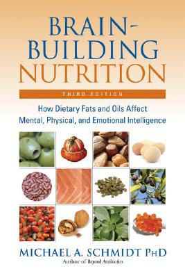 Brain-Building Nutrition By Schmidt, Michael A.