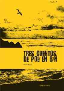 Tres cuentos de Poe en B N/ Three Stories of Poe in B N By Besse, Xavier